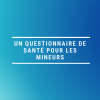 Questionnaire pour les mineurs