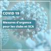 COVID-19 - Mesures d'urgence pour les clubs et SCA