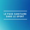 Pass sanitaire dans le sport