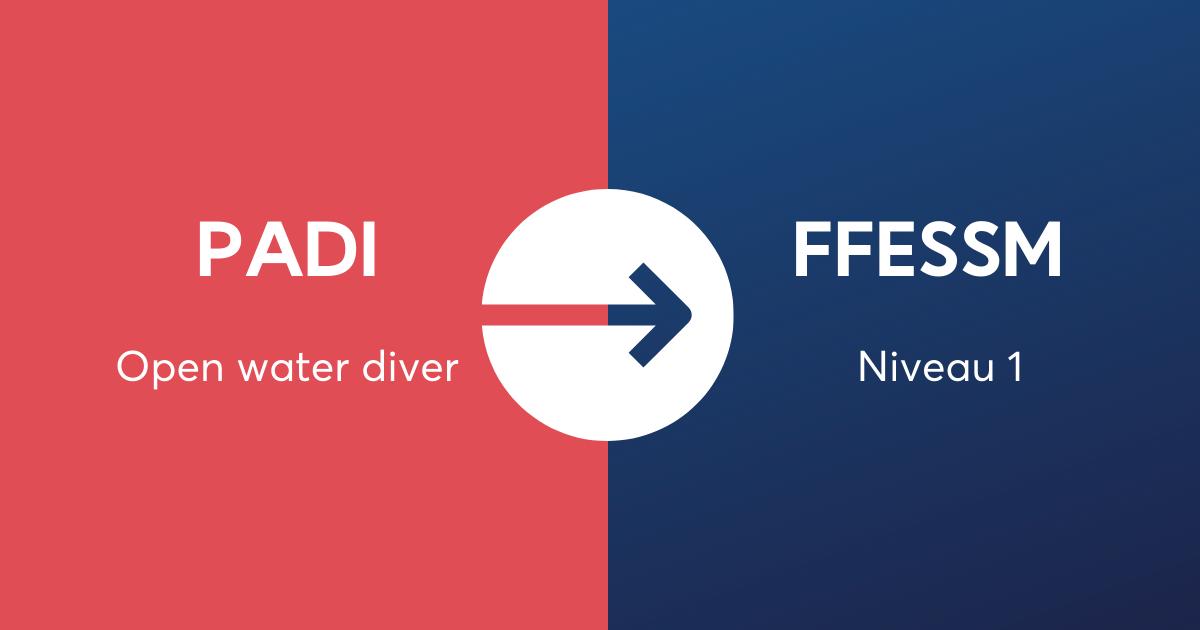 Passerelle Open water diver Padi / niveau 1 FFESSM